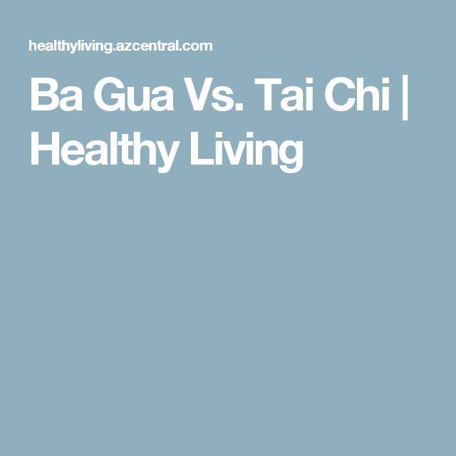 Ba Gua Vs. Tai Chi | Healthy Living