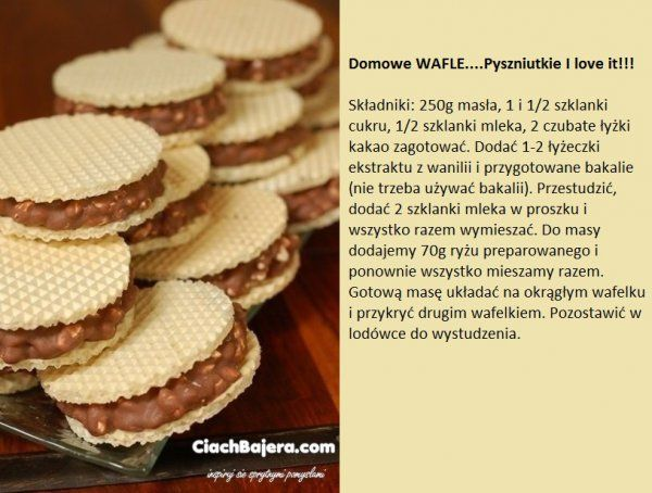 Domowe wafle ... PYSZNIUTKIE - I LOVE IT!!!
