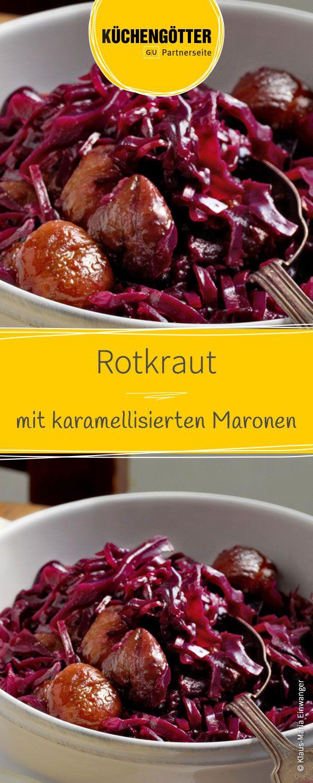 Rezept für Rotkraut mit karamellisierten Maronen ist ein echter Beilagen-Klassiker