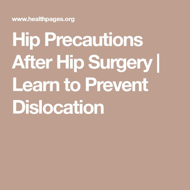 Hip Precautions After Hip Surgery | Learn to Prevent Dislocation