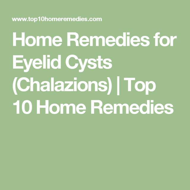 Home Remedies for Eyelid Cysts (Chalazions)   Top 10 Home Remedies