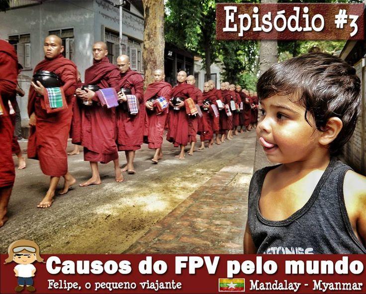 Causos do FPV pelo mundo - Episódio #3: almoçando com os monges de Mianmar