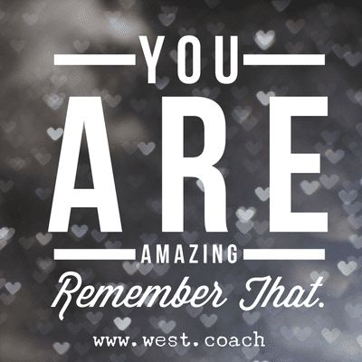 INSPIRATION - EILEEN WEST LIFE COACH | You Are Amazing - Remember That! | Eileen West Life Coach, Life Coach, inspiration, inspirational quotes, motivation, motivational quotes, quotes, daily quotes, self improvement, personal growth, creativity, creativity cheerleader