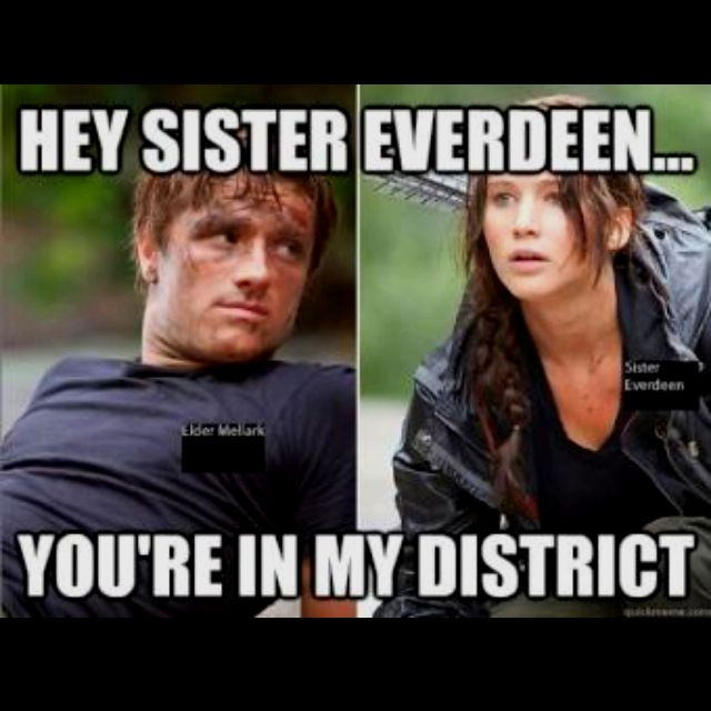 LDS humor. Hey Sister Everdeen. You're in my district. Mockingjay Mormon missionary laughs.
