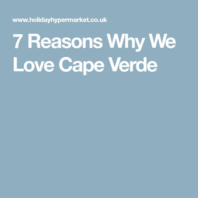 7 Reasons Why We Love Cape Verde