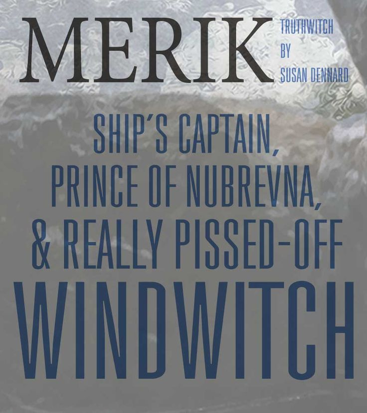 Merik Nihar is the prince of Nubrevna, the admiral (temporarily) to the Royal Nubrevnan navy, a ship's captain, and a really, really short-tempered Windwitch – meaning, when his rage gets out of control, so do his winds… | Truthwitch by Susan Dennard @stdennard | YA Fantasy