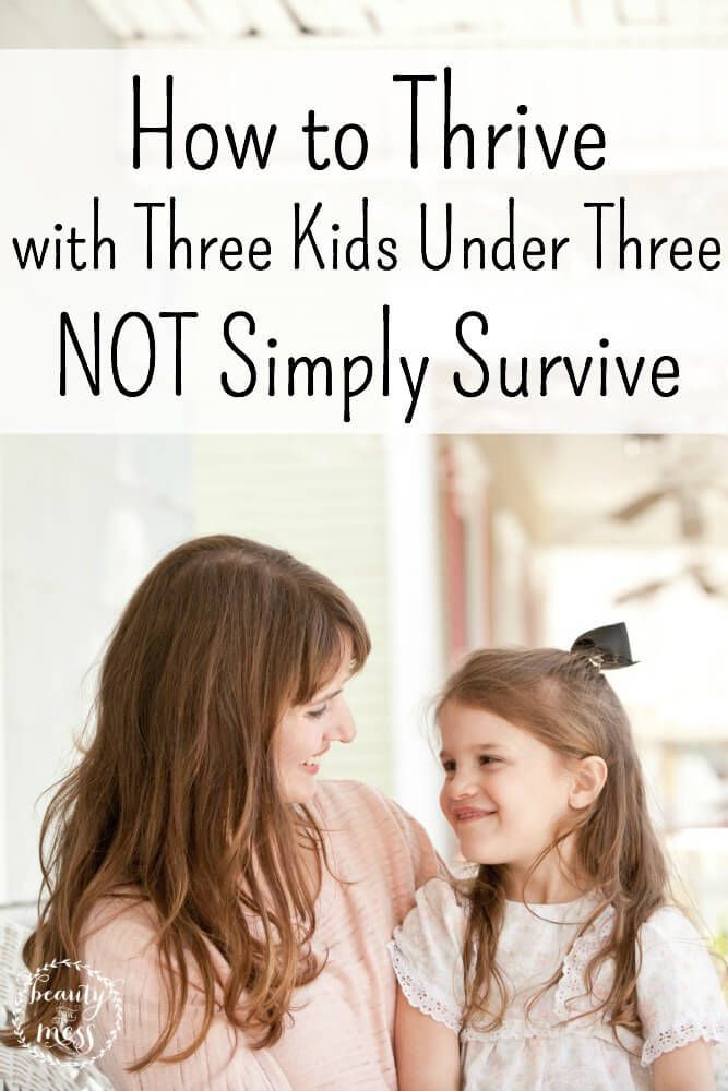 How to Thrive with three kids under three.  These are the ways I thrived in the midst of raising 3 tiny little ones and how you can too!