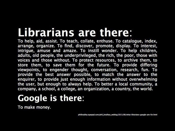 Librarians.  I like this for what it says about librarians - just ignore what it says about Google.