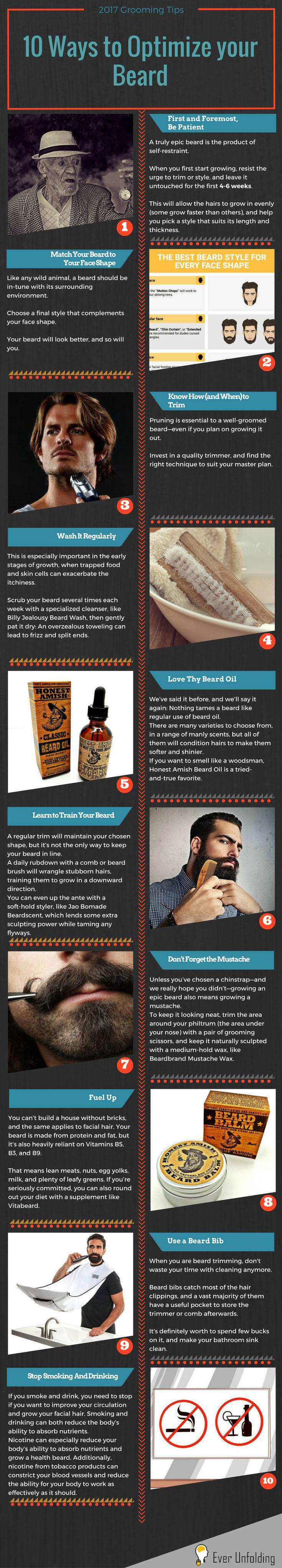 10 Ways to Optimize your Beard Infographics. Get your beard growth, beard care and beard maintenance to a brand new level! 2017 Beard Grooming Tips and more ~ http://ever-unfolding.net/best-beard-trimmer-reviews/