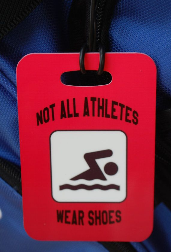Not All Athletes Wear Shoes Swim Bag Tag Sport Bag by FlipTurnTags, $5.95: