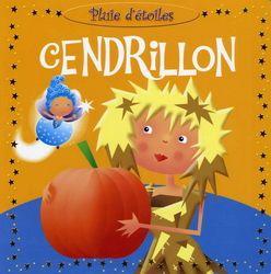 CPRPS 31997000792879 Cendrillon. Un livre de première lecture pour découvrir un conte classique! Trouve une étoile dans chaque image!