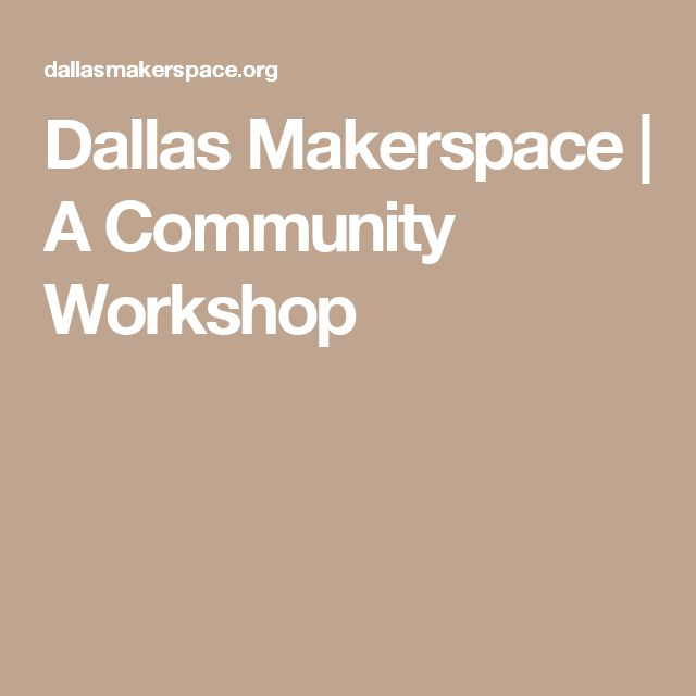 Dallas Makerspace | A Community Workshop