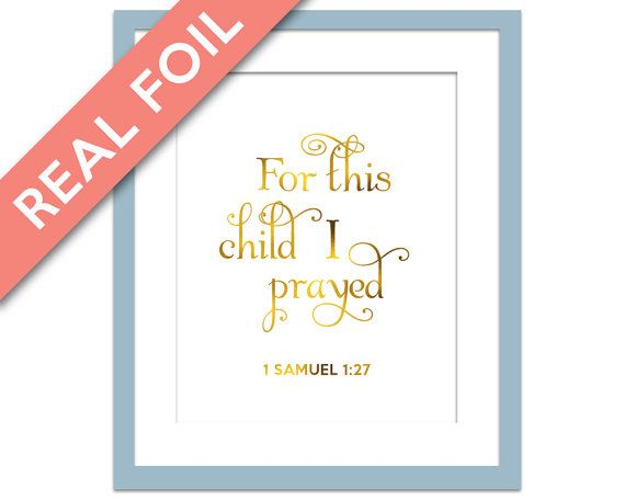 For This Child I Prayed - Real Gold Foil Print - Inspirational Poster - 1 Samuel 1:27 Art - Nursery Art - Biblical Art - Scripture Quote