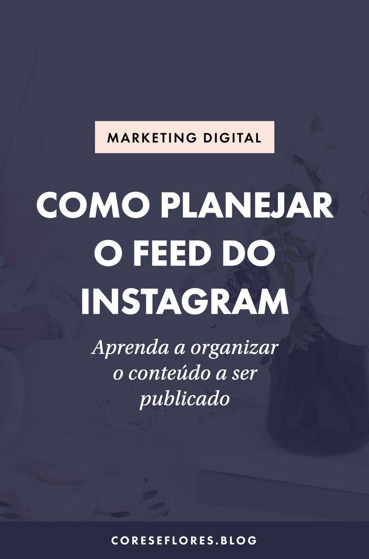 Como Planejar Um Feed Incrivel Para O Instagram Ideias De