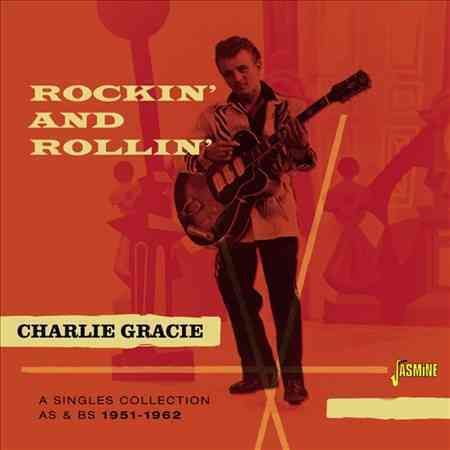Charlie Gracie - Rockin' And Rollin'