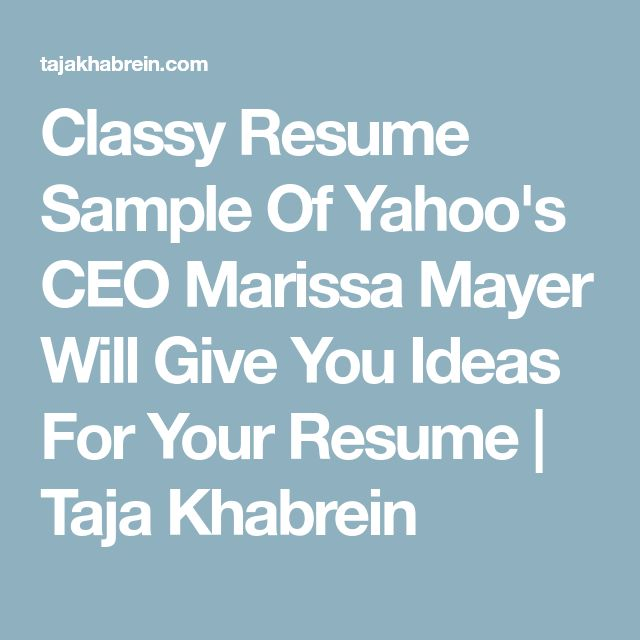 Classy Resume Sample Of Yahoo's CEO Marissa Mayer Will Give You Ideas For Your Resume | Taja Khabrein