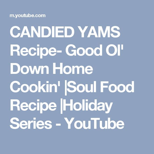 CANDIED YAMS Recipe- Good Ol' Down Home Cookin' |Soul Food Recipe |Holiday Series - YouTube