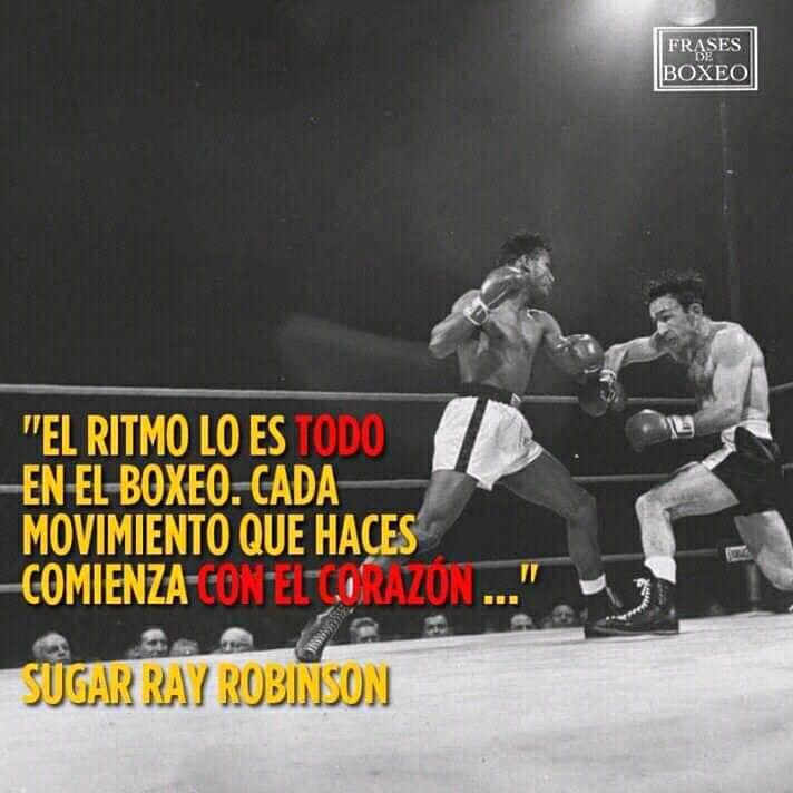 El Ritmo Lo Es Todo En El Boxeo Cada Movimiento Que Haces Comienza Con El Corazón Sugar Ray Robinson Frases De Boxeo Boxeo Fotos De Boxeo