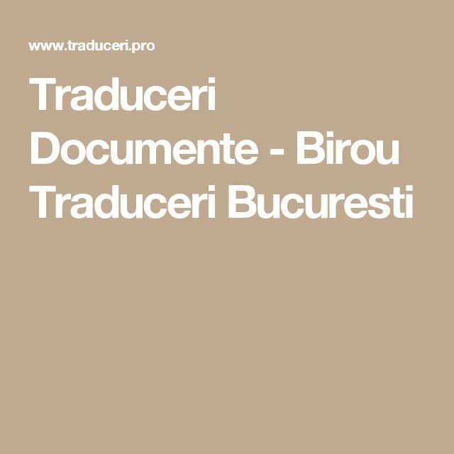 Traduceri Documente - Birou Traduceri Bucuresti
