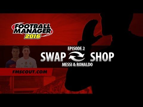 Football Manager 2016 Swap Shop - Messi & Ronaldo Swap Clubs (Experiment) - YouTube