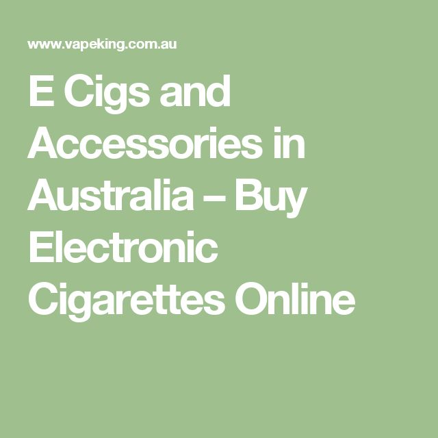 E Cigs and Accessories in Australia – Buy Electronic Cigarettes Online