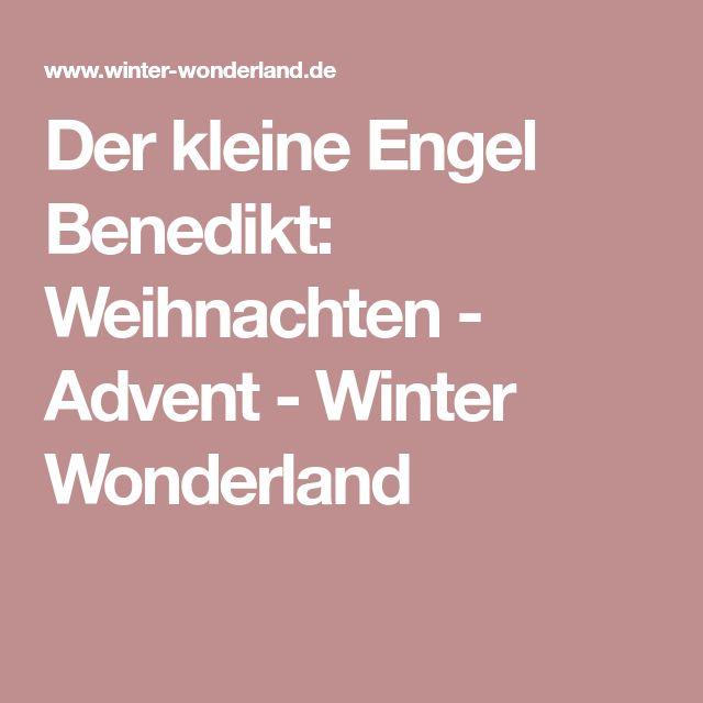 Der kleine Engel Benedikt: Weihnachten - Advent - Winter Wonderland