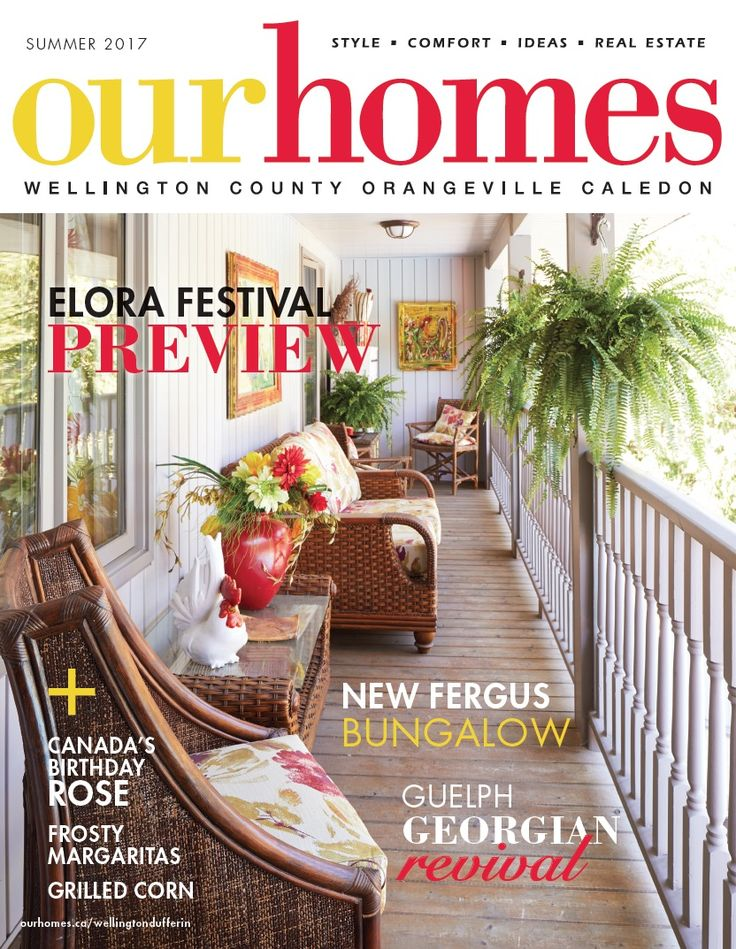 OUR HOMES Wellington Summer 2017. Read more of this issue at http://www.ourhomes.ca/articles/blog/article/on-stands-our-homes-wellington-summer-2017