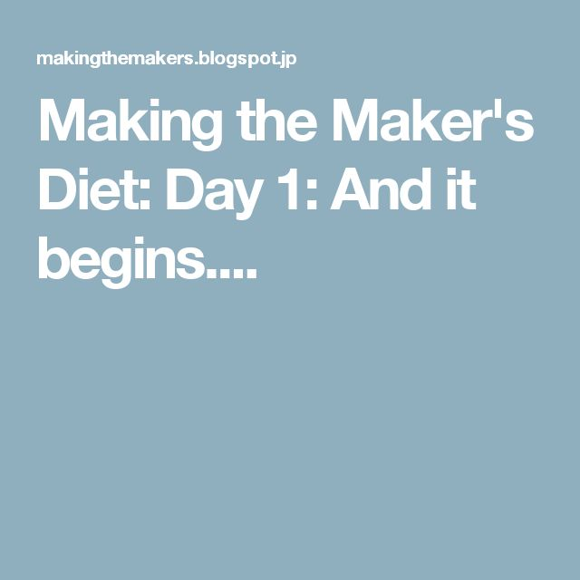 Making the Maker's Diet: Day 1: And it begins....