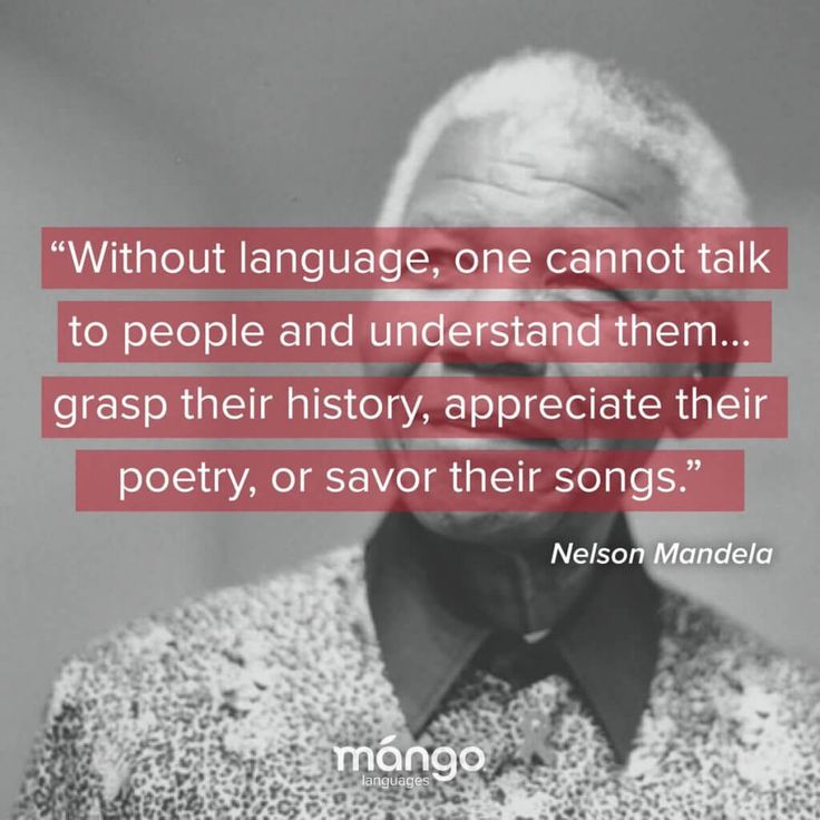 "Great Quote by Nelson Mandela: ""Without language, one cannot talk to people and understand them... grasp their history, appreciate their poetry, or savor their songs."""