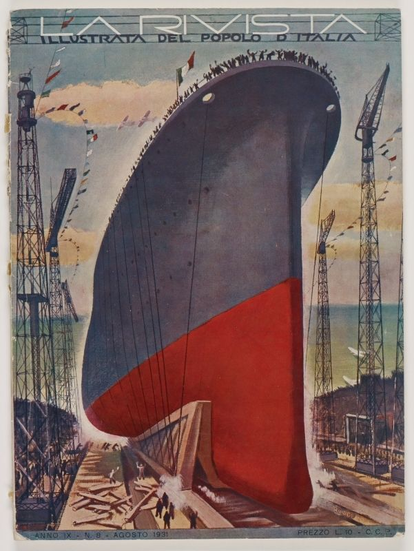 La Rivista, anno IX, n. 8 (Agosto, 1931), front cover: [Illustration of a large ocean liner being launched from a drydock, signed] Ruggero