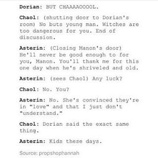 I LOVE HOW ASTERIN AND CHAOL ARE LIKE DORIAN AND MANON'S PARENTS