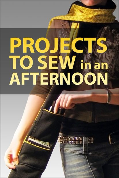 Projects to Sew in an Afternoon - a collection of simple and quick sewing pattern and projects for beginners. Browse when you're looking for a first couple of make-and-take success experiences for a new person you want to LURE TO THE DARK SIDE