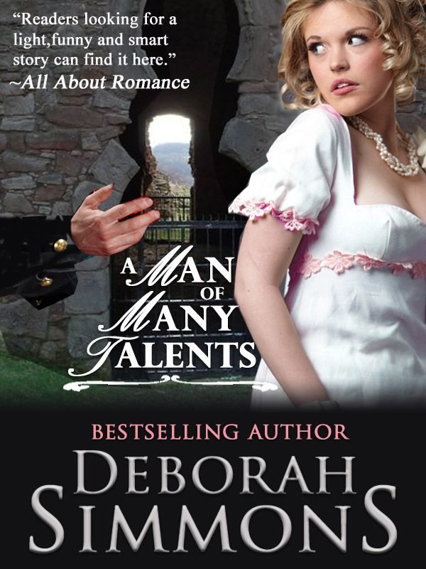 A Man of Many Talents by Deborah Simmons, formerly published by Berkeley http://amzn.com/B0093725RW