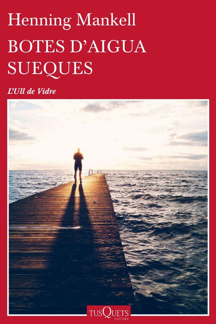 Botes d'aigua sueques / Henning Mankell (FEBRER)