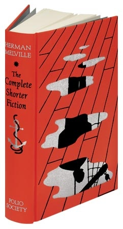 The Complete Shorter Fiction, Herman Melville. 'Sometimes overlooked in favour of his novels, these stories are some of Melville's best writing.' Folio Society Senior Editor Johanna Geary
