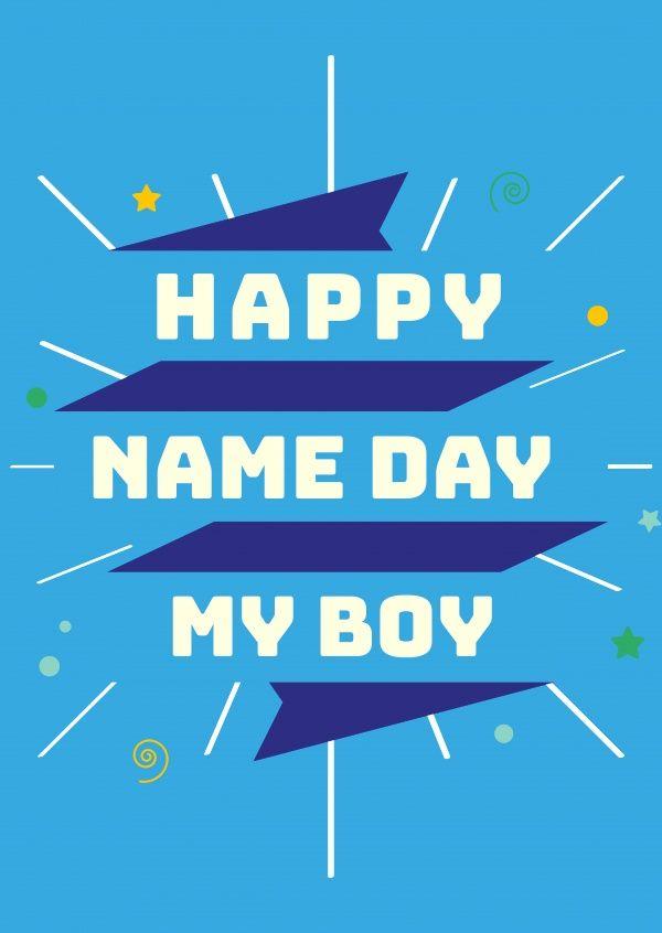 Happy Name Day my boy   Glückwünsche   Echte Postkarten online versenden   MyPostcard.com