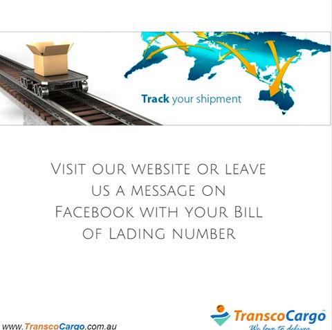 Want to track your shipment? Visit our website or leave us a message on Facebook with your Bill of Lading number. We'll then send you accurate details on your cargo! #customerservice #transcocargo#trackyourshipmenthttp://www.transcocargo.com.au/