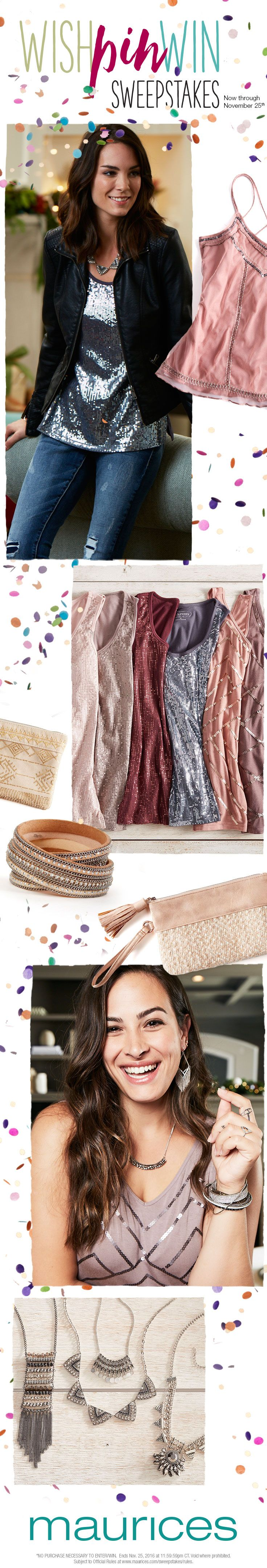 Wish, wish, hooray! You could win must-have maurices sparkle on your wish list today (up to $225 value) when you enter our Wish Pin Win Sweepstakes now through 11/25/16. ENTER NOW: www.maurices.com/sweepstakes