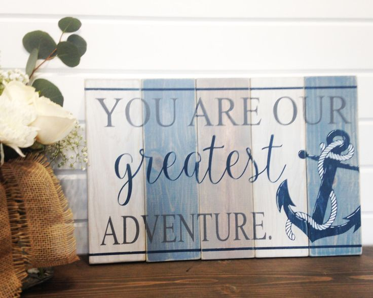 You Are Our Greatest Adventure - Wall Sign - Nautical Nursery - Nursery Wall Decor - Nautical Nursery Decor - Nursery - Baby Boy Nursery by Cabin20Creations on Etsy https://www.etsy.com/listing/491995846/you-are-our-greatest-adventure-wall-sign