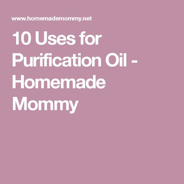 10 Uses for Purification Oil - Homemade Mommy