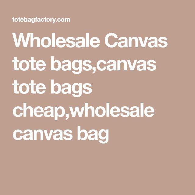 Wholesale Canvas tote bags,canvas tote bags cheap,wholesale canvas bag