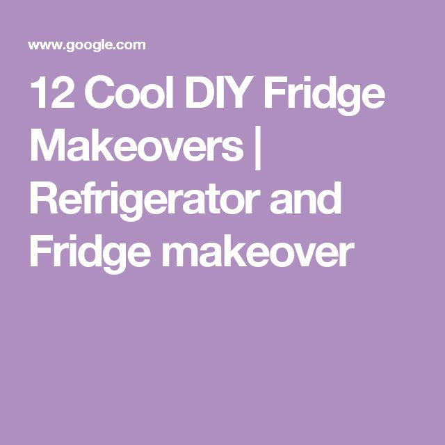 12 Cool DIY Fridge Makeovers   Refrigerator and Fridge makeover