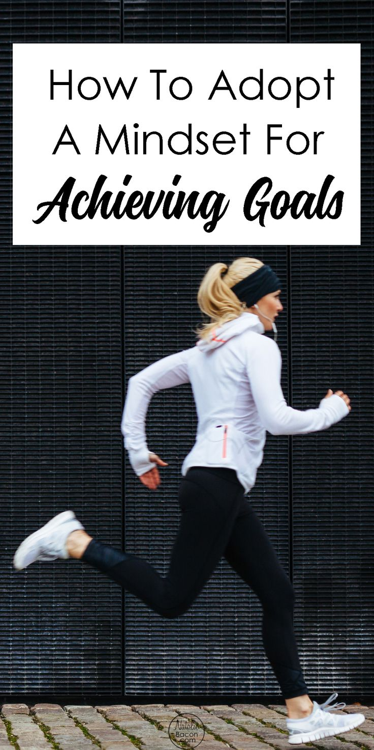 How To Adopt A Mindset For Achieving Goals by Natalie Bacon
