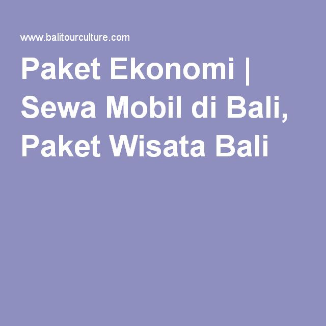 Paket Ekonomi | Sewa Mobil di Bali, Paket Wisata Bali