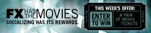 FX Has the Movies, Socializing Has Its Rewards Sweepstakes