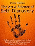 The Art and Science of Self-Discovery: Explore your Personality Discover Your Strengths Gain Self-Awareness and Design a Life That Fits You by Peter Hollins (Author) #Kindle US #NewRelease #Medical #eBook #ad