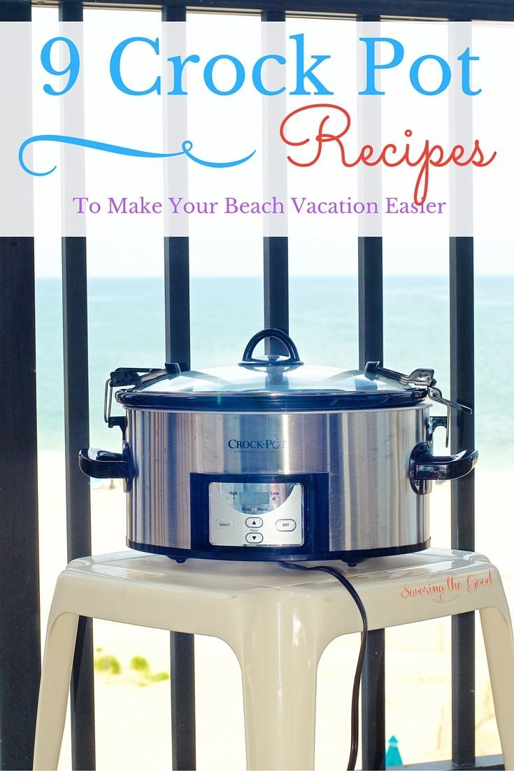 9 Crockpot Recipes To Make Your Beach Vacation Easier found at savoringthegood.com