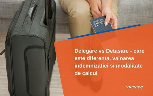 Delegare vs Detasare - care este diferenta, valoarea indemnizatiei si modalitate de calcul