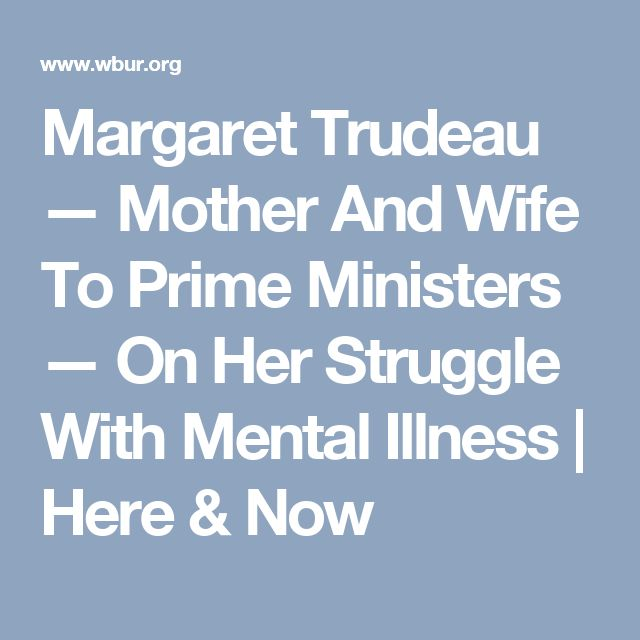 Margaret Trudeau — Mother And Wife To Prime Ministers — On Her Struggle With Mental Illness | Here & Now