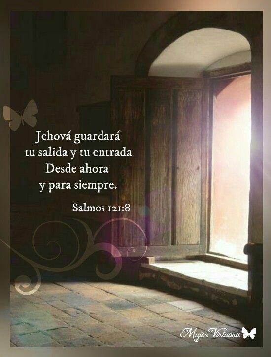 Salmos 121:8 #mujervirtuosa - https://m.facebook.com/mujervirtuosalasvegas